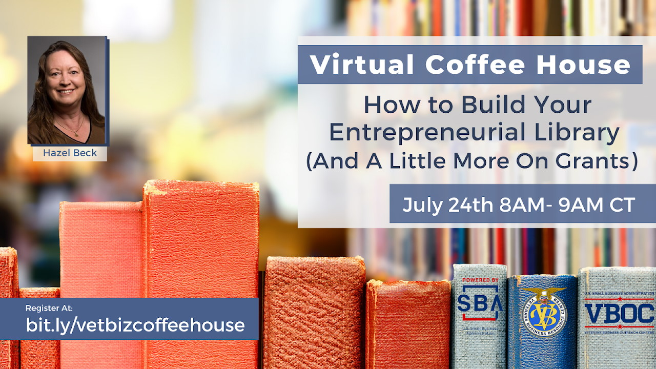VetBIz Virtual Coffee House - How to Build Your Entrepreneurial Library with Hazel Beck, Director of the SoCal VBOC