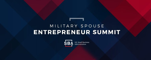 Military Spouse Entrepreneur Summit from the U.S. Small Business Administration